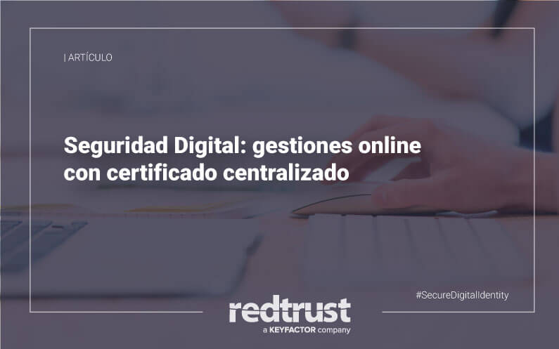 Seguridad digital: gestiones online con certificado digital
